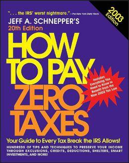 How to Pay Zero Taxes 2003