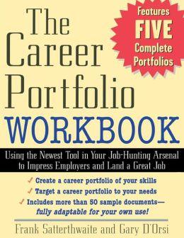 The Career Portfolio Workbook : Impress ¿Employers¿ Not Employees