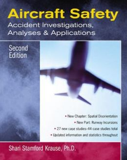 Aircraft Safety: Accident Investigations, Analyses & Applications