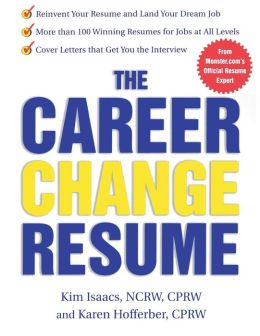 The Career Change Resume: How to Reinvent Your Resume and Land Your Dream Job