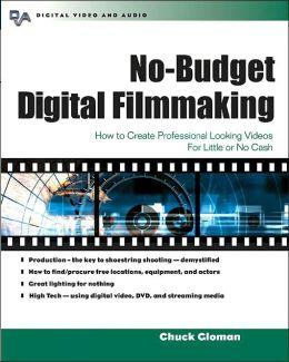 No Budget Digital Filmaking