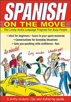 Spanish on the Move: The Lively Audio Language Program for Busy People