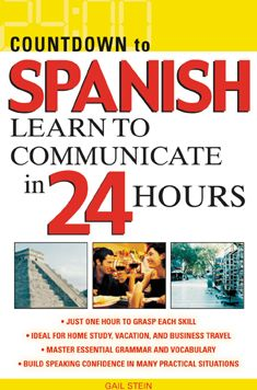 Countdown to Spanish (Countdown Series): Learn to Communicate in 24 Hours