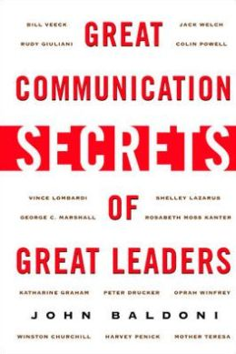 Great Communications Secrets of Great Leaders