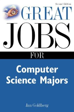 Great Jobs for Computer Science Majors 2nd Ed.