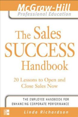 Sales Success Handbook : 20 Lessons to Open and Close Sales Now