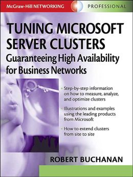 Tuning Microsoft Server Clusters: Guaranteeing High Availability for Business Networks