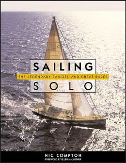 Sailing Solo: The Legendary Sailors and the Great Races