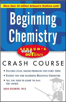 Beginning Chemistry (Schaum's Easy Outlines Series)