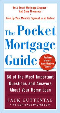 The Pocket Mortgage Guide: 56 of the Most Important Questions and Answers About Your Home Loan - Plus Interest Amortization Tab