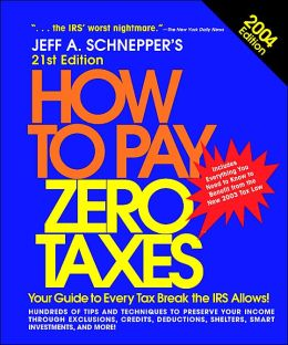 How to Pay Zero Taxes 2004