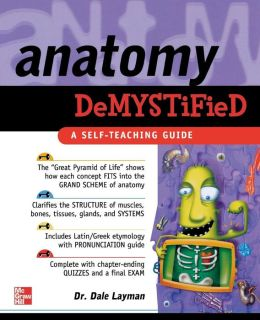 Anatomy Demystified: A Self-Teaching Guide