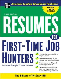 Resumes for First-Time Job Hunters: With Sample Cover Letters