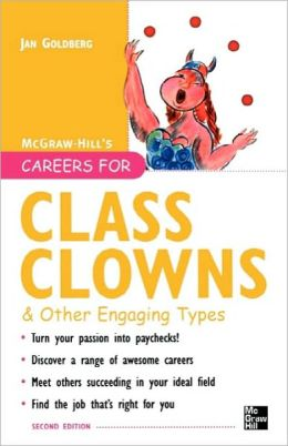 Careers For Class Clowns & Other Engaging Types, Second Edition