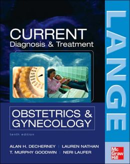 CURRENT Diagnosis & Treatment Obstetrics & Gynecology, Tenth Edition