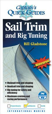 Captain's Quick Guides: Sail Trim & Rig Tuning