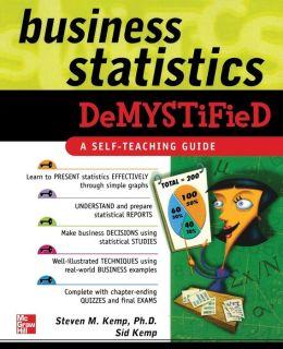 Business Statistics Demystified: A Self-Teaching Guide