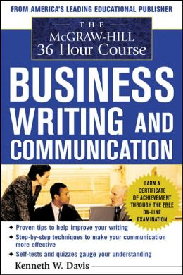 The McGraw-Hill 36-Hour Course in Business Writing and Communication: Managing Your Writing
