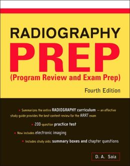 Radiography Prep: Program Review and Exam Prep, Fourth Edition