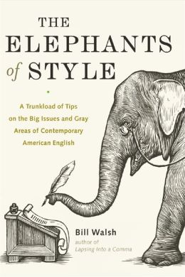 The Elephants of Style: A Trunkload of Tips on the Big Issues and Gray Areas of Contemporary American English