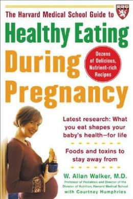 Healthy Eating during Pregnancy (A Harvard Medical School Book)