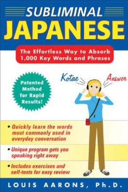 Subliminal Japanese: The Effortless Way to Absorb 1,000 Key Words and Phrases