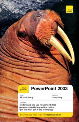Teach yourself Powerpoint 2003