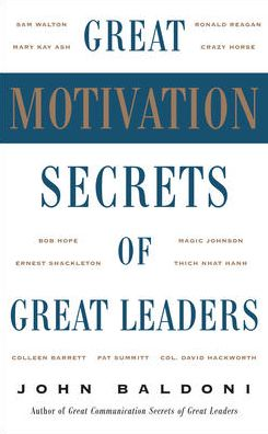 Great Motivation Secrets of Great Leaders