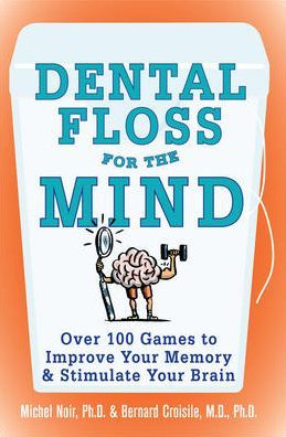 Dental Floss For The Mind