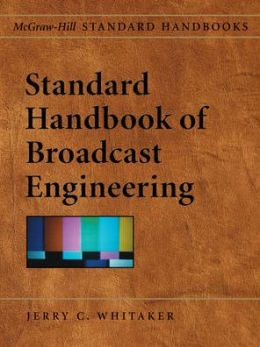 Standard Handbook of Broadcast Engineering