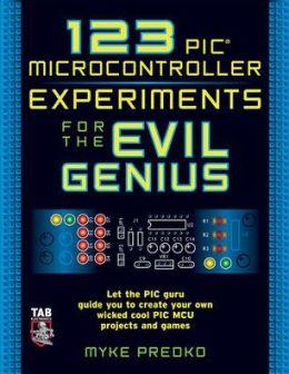123 PIC Microcontroller Experiments for the Evil Genius (Evil Genius Series)