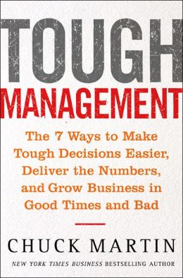 Tough Management: The 7 Ways to Make Tough Decisions Easier, Deliver the Numbers, and Grow Business in Good Times and Bad