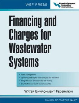 Financing and Charges for Wastewater Systems: WEF Manual of Practice No. 27