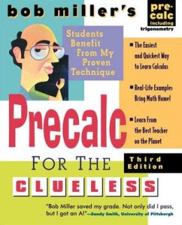 Bob Miller's Calc for the Clueless - Precalc
