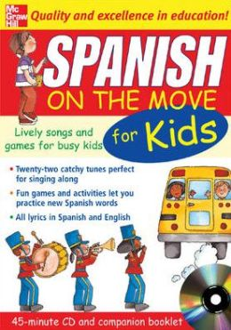 Spanish on the Move for Kids: Lively Songs and Games for Busy Kids