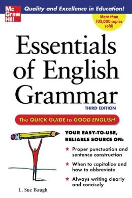 Essentials of English Grammar: The Quick Guide to Good English
