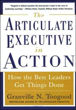 The Articulate Executive in Action: How Leaders Get Things Done