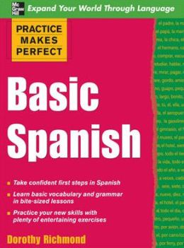 Practice Makes Perfect: Basic Spanish