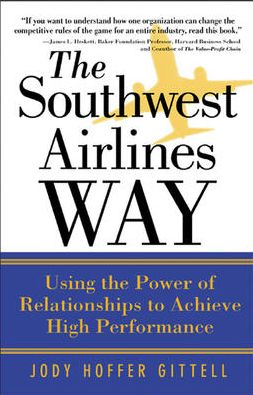 The Southwest Airlines Way: The Power of Relationships for Superior Performance