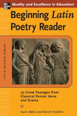 Beginning Latin Poetry Reader: 70 Great Passages from Classical Roman Verse and Drama