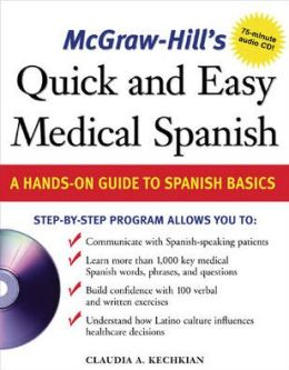 McGraw-Hill's Quick and Easy Medical Spanish: A Hands-on Guide to Spanish Basics