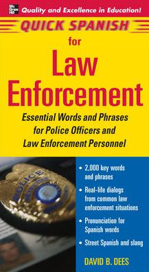 Quick Spanish for Law Enforcement: Essential Words and Phrases for Police Officers and Law Enforcement Personnel