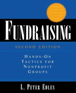 Fundraising: Hands-on Tactics for NonProfit Groups