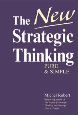 The New Strategic Thinking: Pure and Simple