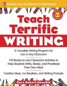 Teach Terrific Writing, Grades 4-5