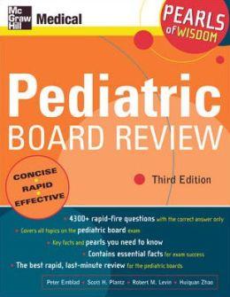 Pediatric Board Review: Pearls of Wisdom, Third Edition: Pearls of Wisdom