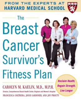 Breast Cancer Survivor's Fitness Plan: Reclaim Health, Regain Strength, Live Longer