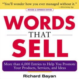 Words That Sell: The Thesaurus to Help You Promote Your Products, Services, and Ideas