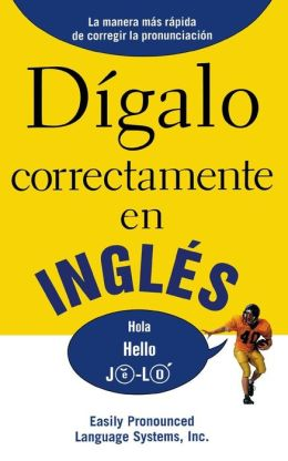 DIGALO CORRECTAMENTE EN INGLES: Say It Right In English (Say It Right! Series) EPLS