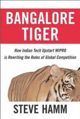 Bangalore Tiger: How Indian Tech Upstart Wipro is Rewriting the Rules of Global Competition
